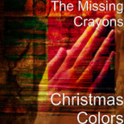 The Missing Crayon Christmas Colors
